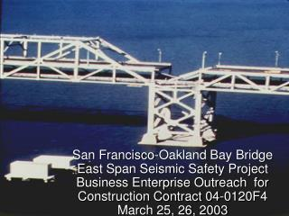 San Francisco-Oakland Bay Bridge East Span Seismic Safety Project Business Enterprise Outreach  for Construction Contrac