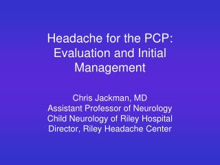 Headache for the PCP: Evaluation and Initial Management