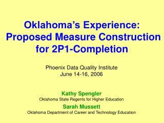 Oklahoma's Experience:  Proposed Measure Construction for 2P1-Completion