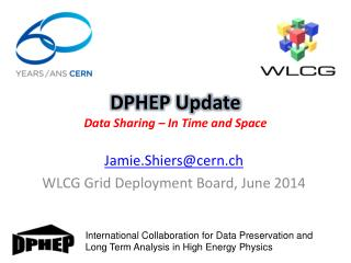 DPHEP Update Data Sharing – In Time and Space
