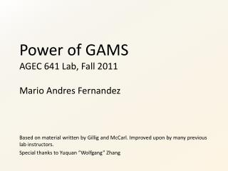 Power of GAMS AGEC 641 Lab, Fall 2011 Mario Andres Fernandez