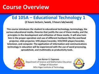 Ed 105A – Educational Technology  1  (2 hours lecture /week, 3 hours lab/week)