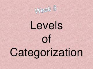 Levels  of  Categorization