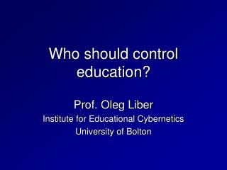 Who should control education?
