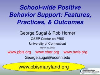 School-wide Positive Behavior Support: Features, Practices, & Outcomes