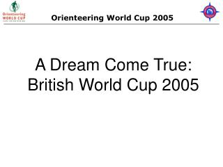 A Dream Come True: British World Cup 2005