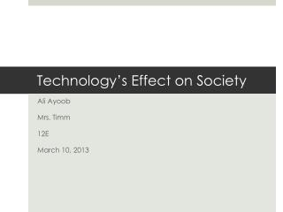 Technology's Effect  on Society
