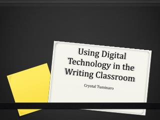 Using Digital Technology in the Writing Classroom