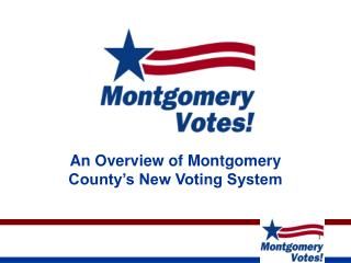 An Overview of Montgomery County's New Voting System