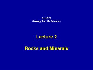 A2.2GZ2 Geology for Life Sciences