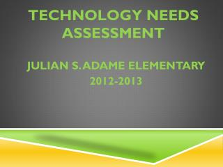TECHNOLOGY NEEDS ASSESSMENT