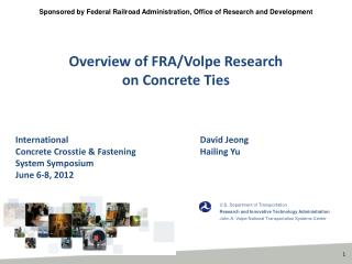 Overview of FRA/Volpe Research on Concrete Ties