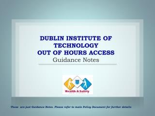 DUBLIN INSTITUTE OF TECHNOLOGY OUT OF HOURS ACCESS Guidance Notes