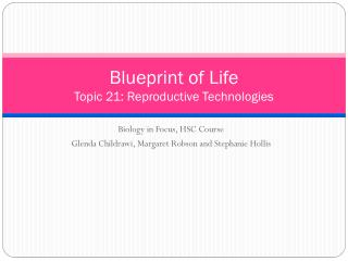 Blueprint of Life Topic  21: Reproductive Technologies