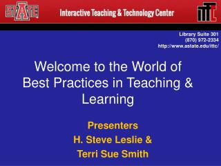 Welcome to the World of  Best Practices in Teaching & Learning