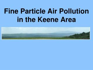 Fine Particle Air Pollution in the Keene Area