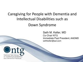 Caregiving for People with Dementia and Intellectual Disabilities such as  Down Syndrome
