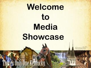 Welcome  to Media   Showcase