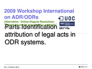 Parts Identification and attribution of legal acts in ODR systems.