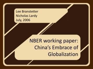 Lee Branstetter Nicholas Lardy July, 2006