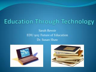 Education Through Technology