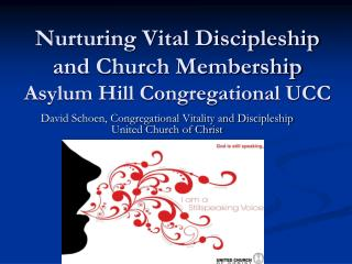 Nurturing Vital Discipleship and Church Membership Asylum Hill Congregational UCC