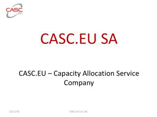 CASC.EU – Capacity Allocation Service Company