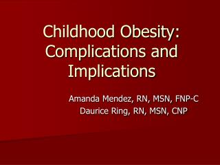 Childhood Obesity: Complications and Implications