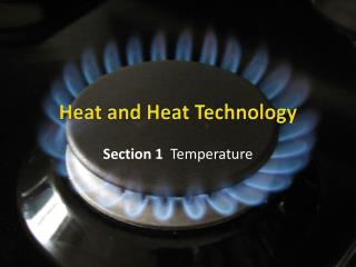 Heat and Heat Technology