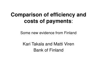 Comparison of efficiency and costs of payments : Some new evidence from Finland