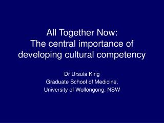 All Together Now: The central importance of developing cultural competency
