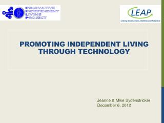 Promoting Independent Living  Through Technology