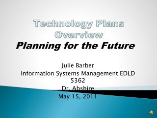 Technology Plans Overview Planning for the Future
