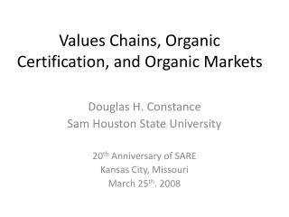 Values Chains, Organic Certification, and Organic Markets