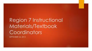 Region 7 Instructional Materials/Textbook Coordinators