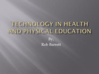 Technology in Health and Physical education