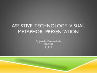 Assistive  Technology  visual metaphor  presentation