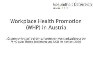 The Austrian Model  of  WHP