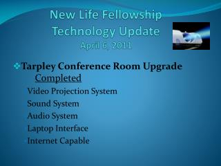 New  L ife Fellowship Technology Update April 6, 2011
