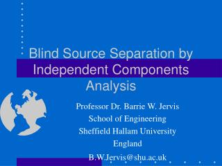 Blind Source Separation by Independent Components Analysis