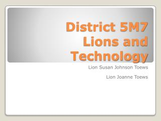 District 5M7 Lions and Technology