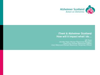 iTrent & Alzheimer Scotland How will it impact what I do…