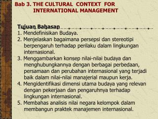 Bab 3. THE CULTURAL  CONTEXT  FOR             INTERNATIONAL MANAGEMENT