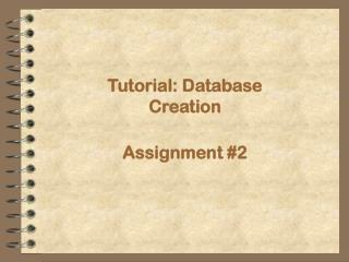 Tutorial: Database Creation