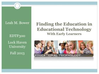 Finding the Education in  Educational Technology With Early Learners