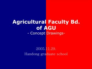 Agricultural Faculty Bd. of AGU - Concept Drawings-