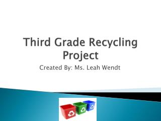 Third Grade Recycling Project