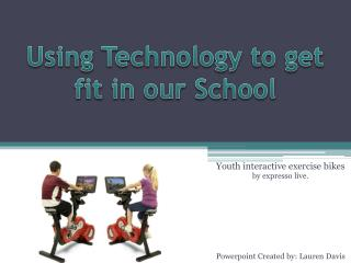 Using  Technology to get fit in our School