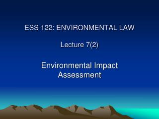 ESS 122: ENVIRONMENTAL LAW Lecture 7(2)