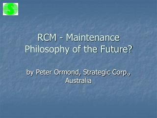 RCM - Maintenance Philosophy of the Future?